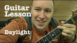 Daylight- Guitar Lesson- Maroon 5 (Todd Downing)