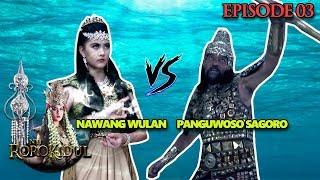 HEBAT!! DEWI NAWANGWULAN VS PANGUWOSO SEGORO - Nyi Roro Kidul Eps 3 PART 1