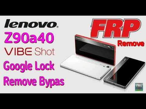 Lenovo Vibe Shot Z90a40 FRP Lock  Remove Google Lock Bypass 100% Easy Me...