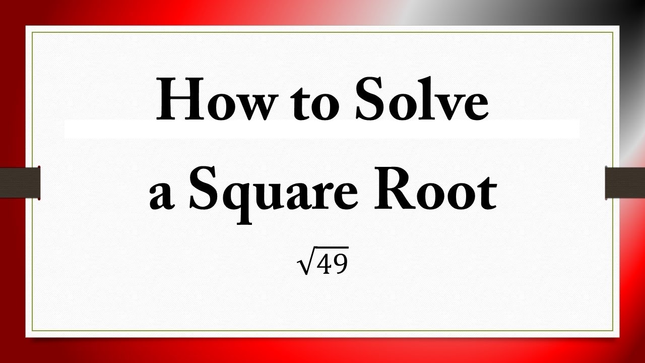 How To Solve A Square Root 49 Youtube