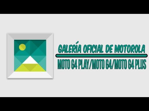 Como Instalar La Galería Original De Motorola En Nuestro: Moto G4 Play / Moto G4 / Moto G4 Plus