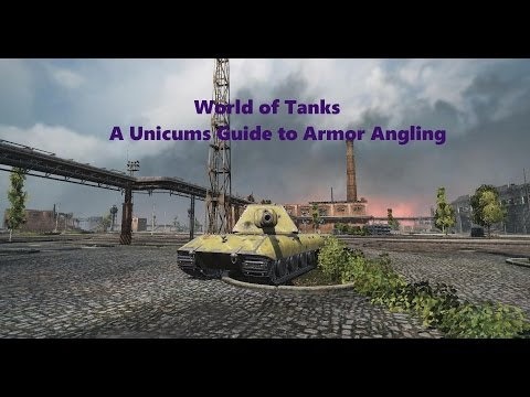 How to be a Unicum EP1-- A Unicums guide to Armor Angling and Usage
