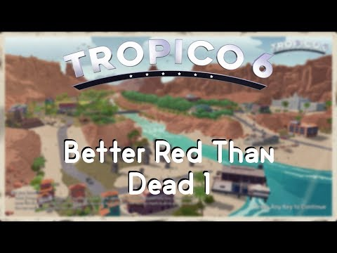 Tropico 6 Beta - Better Red Than Dead 1 |