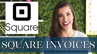 Guide to Using Square for Small Business Invoices