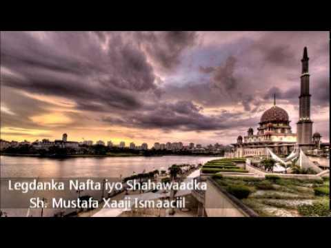 La Legdanka Nafta ~ Sh Mustafa Xaaji Ismaaciil