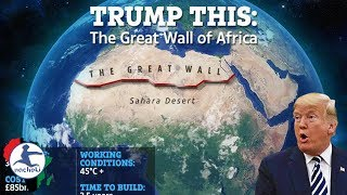 Baixar Africa is Building a Massive Wall That Will Dwarf President Trump's Wall