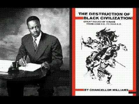Chancellor Williams: The Destruction Of Black Civilization(a
