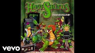 Hevisaurus - Bändikouluun! (Audio)