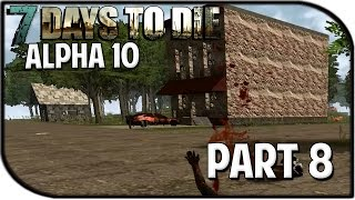 "7 Days to Die Alpha 10.1 Gameplay Part 8 - ""Another Town!"""