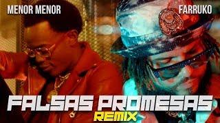 Смотреть клип Menor Menor X Farruko - Falsas Promesas