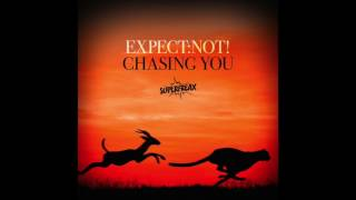 Expect:Not! Chasing You - Future Pop Mix