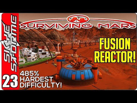 Surviving Mars Gameplay Ep 23 ►FUSION REACTOR!◀  485% HARDEST DIFFICULTY PLAYTHROUGH