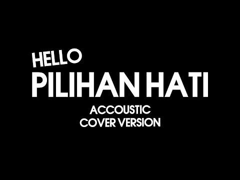 Pilihan Hati - Hello (Cover Version) By NeVish