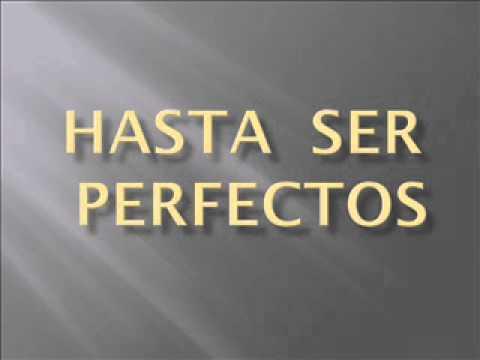 Pr. Carlos Pérez Doldán - Hasta ser Perfectos