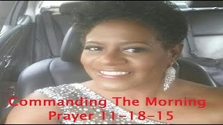 Commanding The Morning @KimDanielsFL 11-18-15  Apostle Kim Daniels Leads Us In Prayer