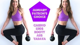 Cardio + Legs, Booty, Abs & Tabata | January Patron's Choice HIIT
