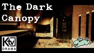 The Dark Canopy - Dekoningtan Original (trailer music for KTV Drama)