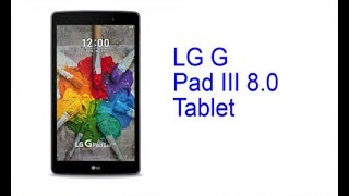 LG G Pad III 8.0 LTE Tablet Review – the Latest Tablet 2017 with Convenient Storage and Transfer