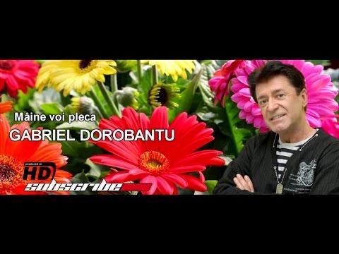 Gabriel Dorobantu - Mâine voi pleca