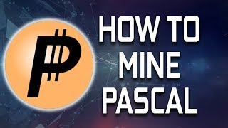 how To Mine PASCAL COIN with AMD GPU in WINDOWS New on Poloniex Pasa