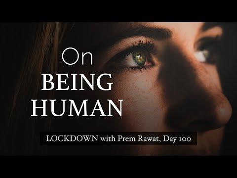 Lockdown Day 100 with Prem Rawat - On Being Human