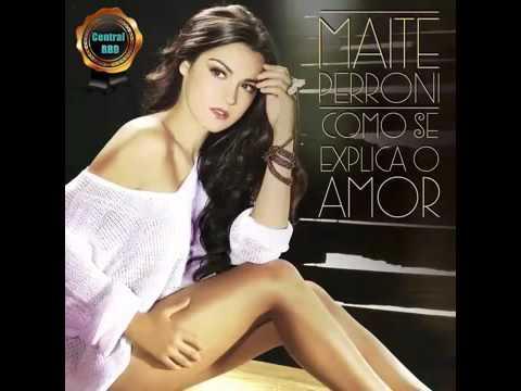 Maite Perroni - COMO SE EXPLICA O AMOR(COMPLETA)