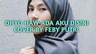 Dhyo Haw   Ada Aku Disini Cover by Feby putri