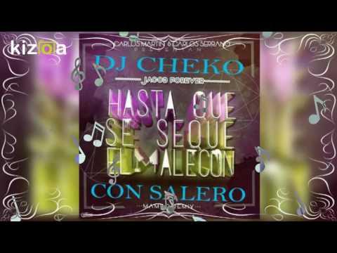 Hasta Que Se Seque El Malecon Remix Mambo Flamenco Dj Cheko Con Salero