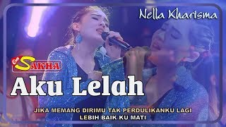 Nella Kharisma - AKU LELAH   |   OM Sakha Official Video