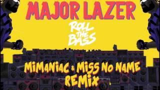 Major Lazer - Roll the Bass ( Mimaniac & Miss No Name REMIX ) Free DL