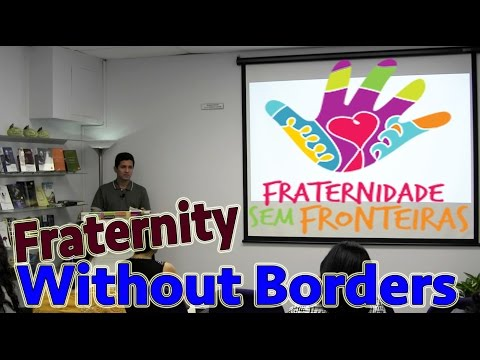 Fraternity Without Borders - Fraternidade Sem Fronteiras