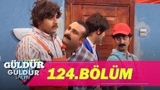 Güldür Güldür Show 124.Bölüm (Tek Parça Full HD)
