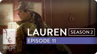 Lauren | Season 2, Ep. 11 of 12 | Feat. Troian Bellisario & Jennifer Beals | WIGS