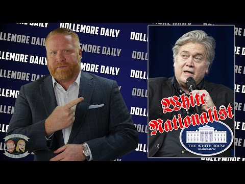 Steve Bannon Off National Security Council (STILL a Racist White Nationalist.) #DollemoreDaily