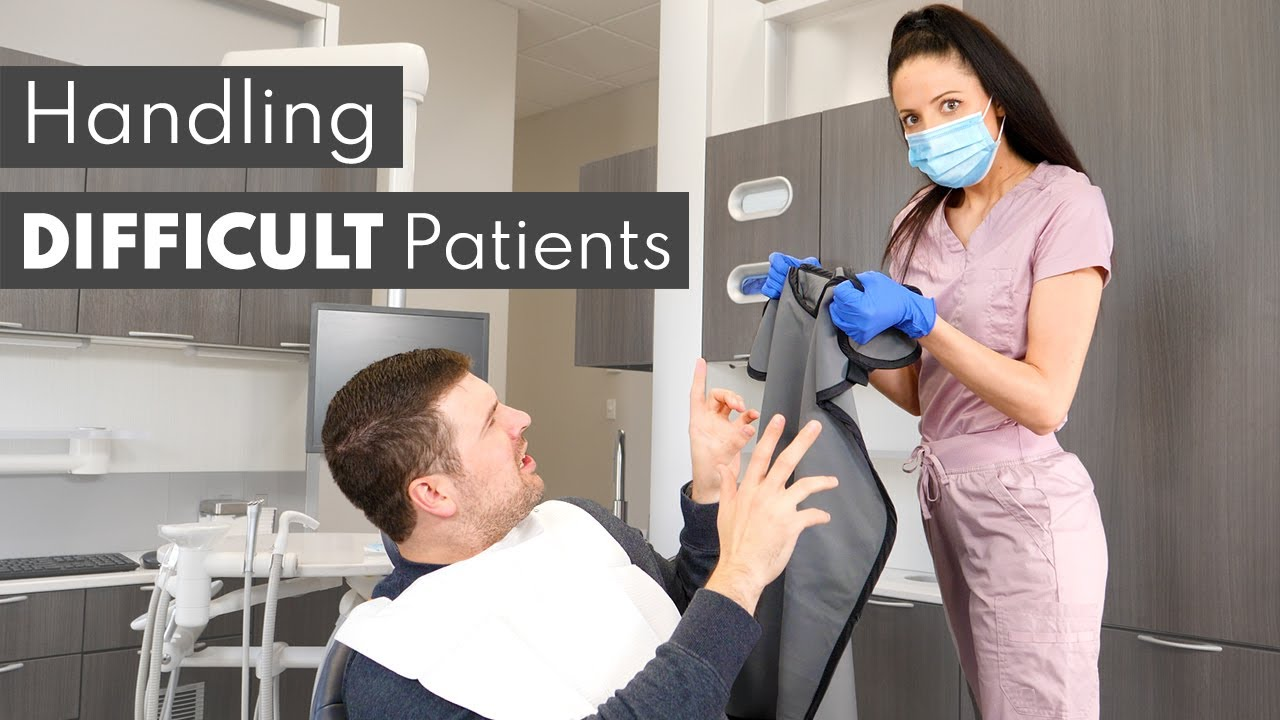 How To Deal With DIFFICULT Patients in Dentistry