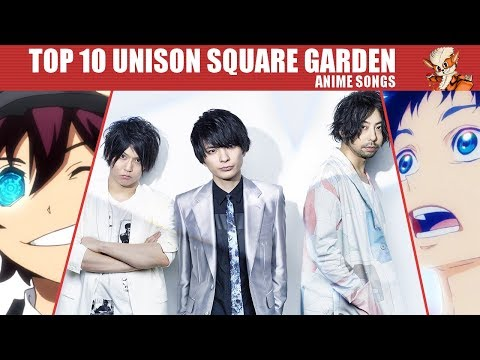 Mon TOP 10 Anime Openings & Endings by UNISON SQUARE GARDEN