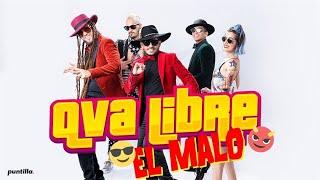 Смотреть клип Qva Libre - El Malo