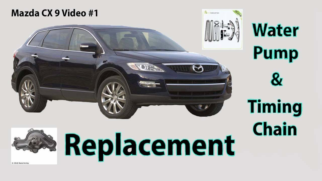 mazda cx9 water pump & timing chain replacement part #1