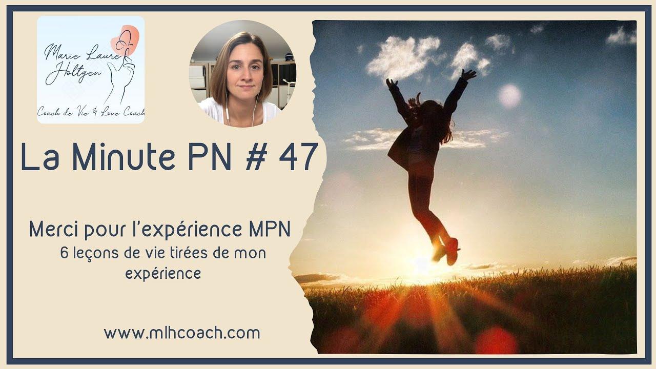 La minute PN #47: Merci pour l expérience MPN  6 leçons de vie tirées de mon expérience
