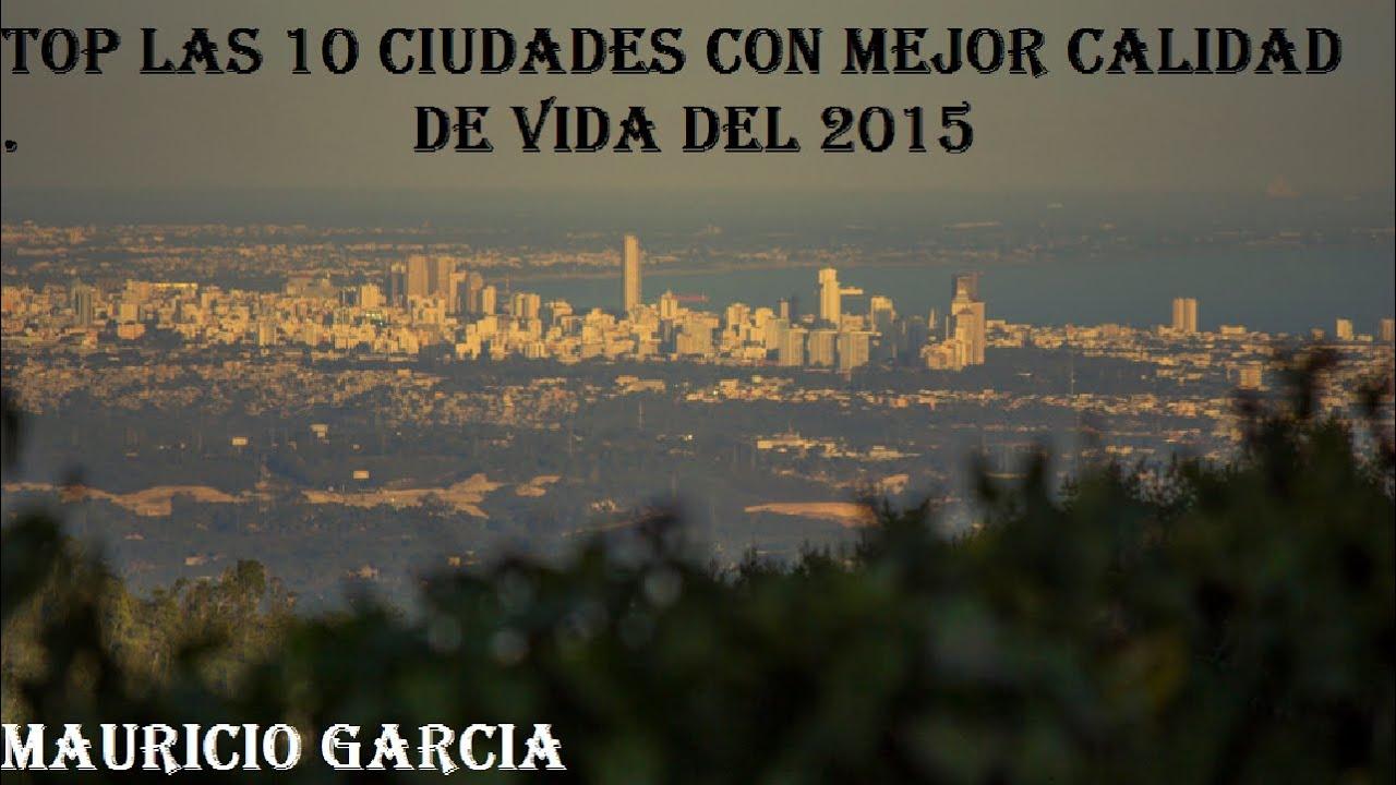 Top las 10 ciudades con mejor calidad de vida 2015 hd - Ciudades con mejor calidad de vida en espana ...