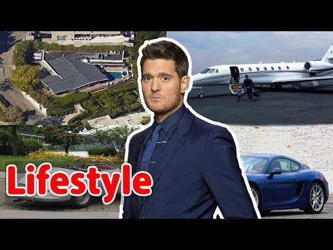 Michael Buble Net Worth   Lifestyle   Family   House   Cars   Michael Buble Biography 2018