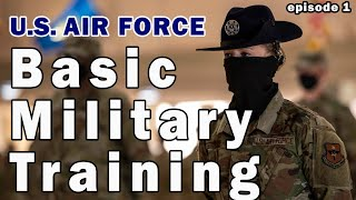 U.S. Air Force Basic Military Training - episode 1