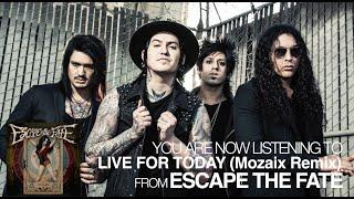 escape the fate live for today mozaix remix audio stream