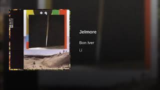 Bon Iver - Jelmore