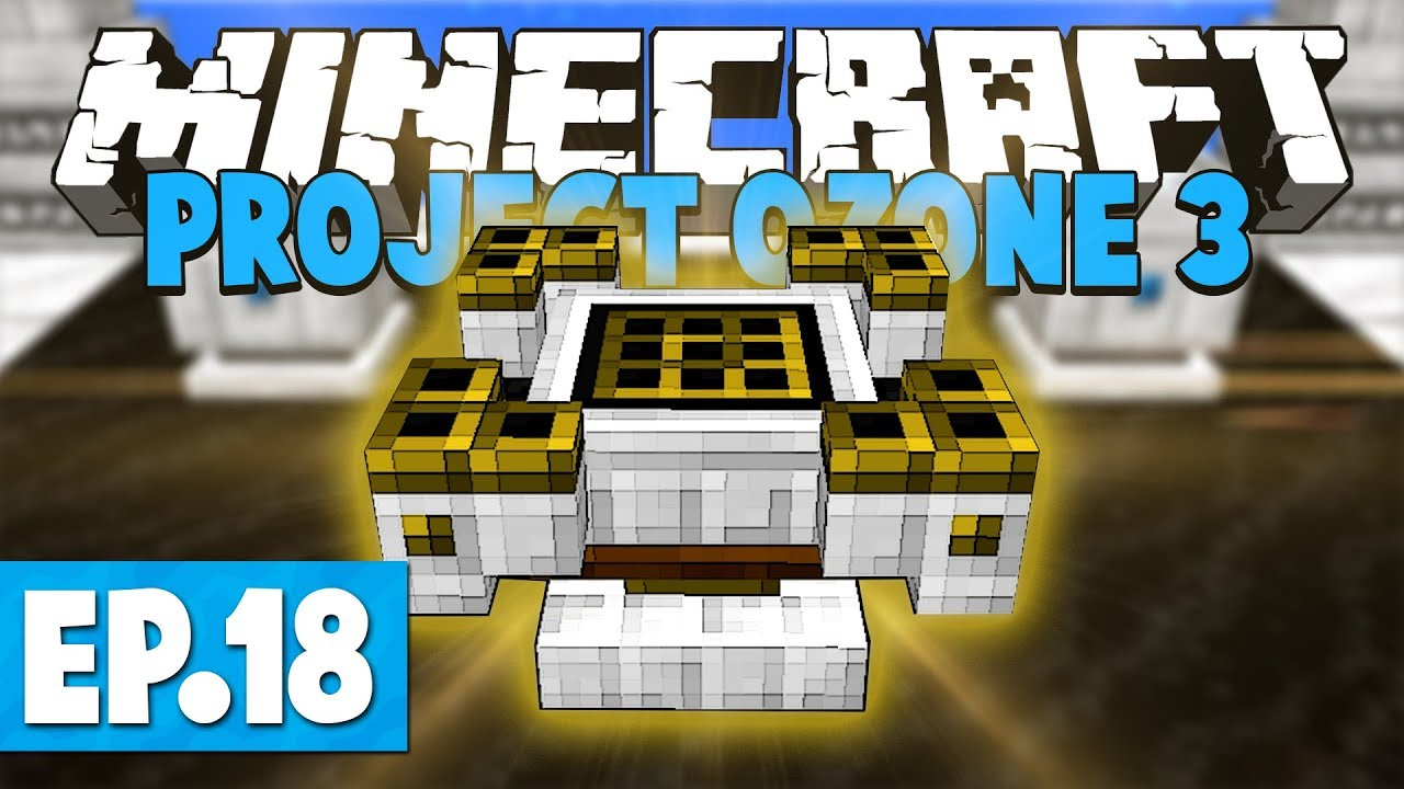 Minecraft Project Ozone 3 | ASTRAL SORCERY & STARLIGHT INFUSION! #18 Part 2  [Modded Skyblock]
