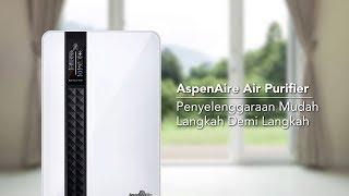 Penyelenggaraan Mudah Langkah Demi Langkah AspenAire Air Purifier