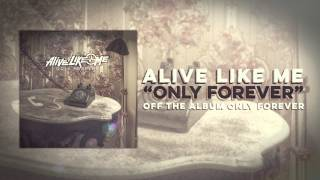 Watch Alive Like Me Only Forever video