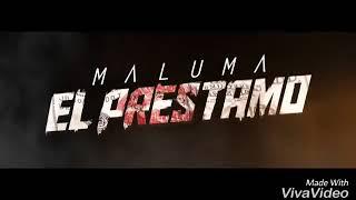 Maluma - El préstamo new sencillo