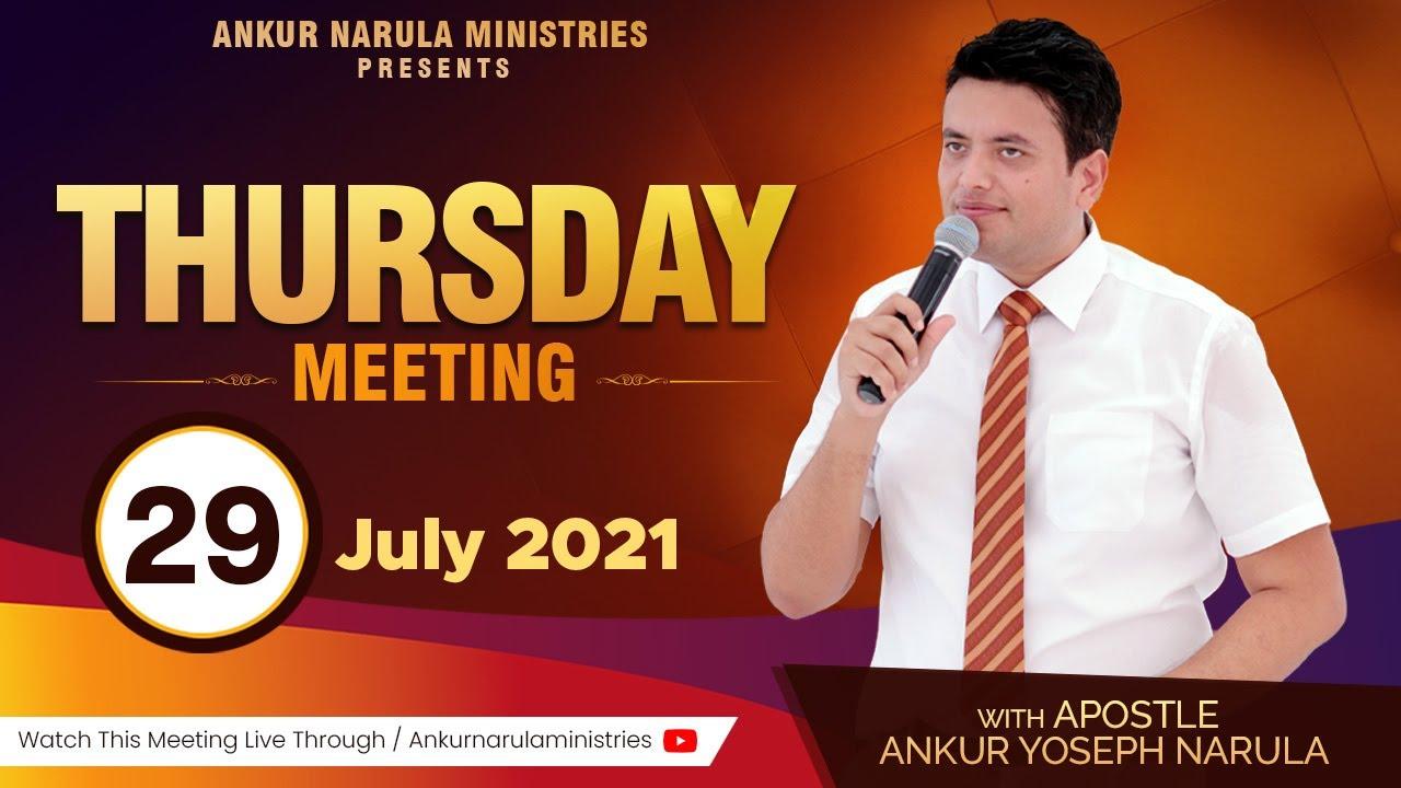THURSDAY MEETING || ANKUR NARULA MINISTRIES - 29-07-2021