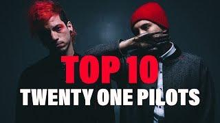 TOP 10 Songs - Twenty One Pilots